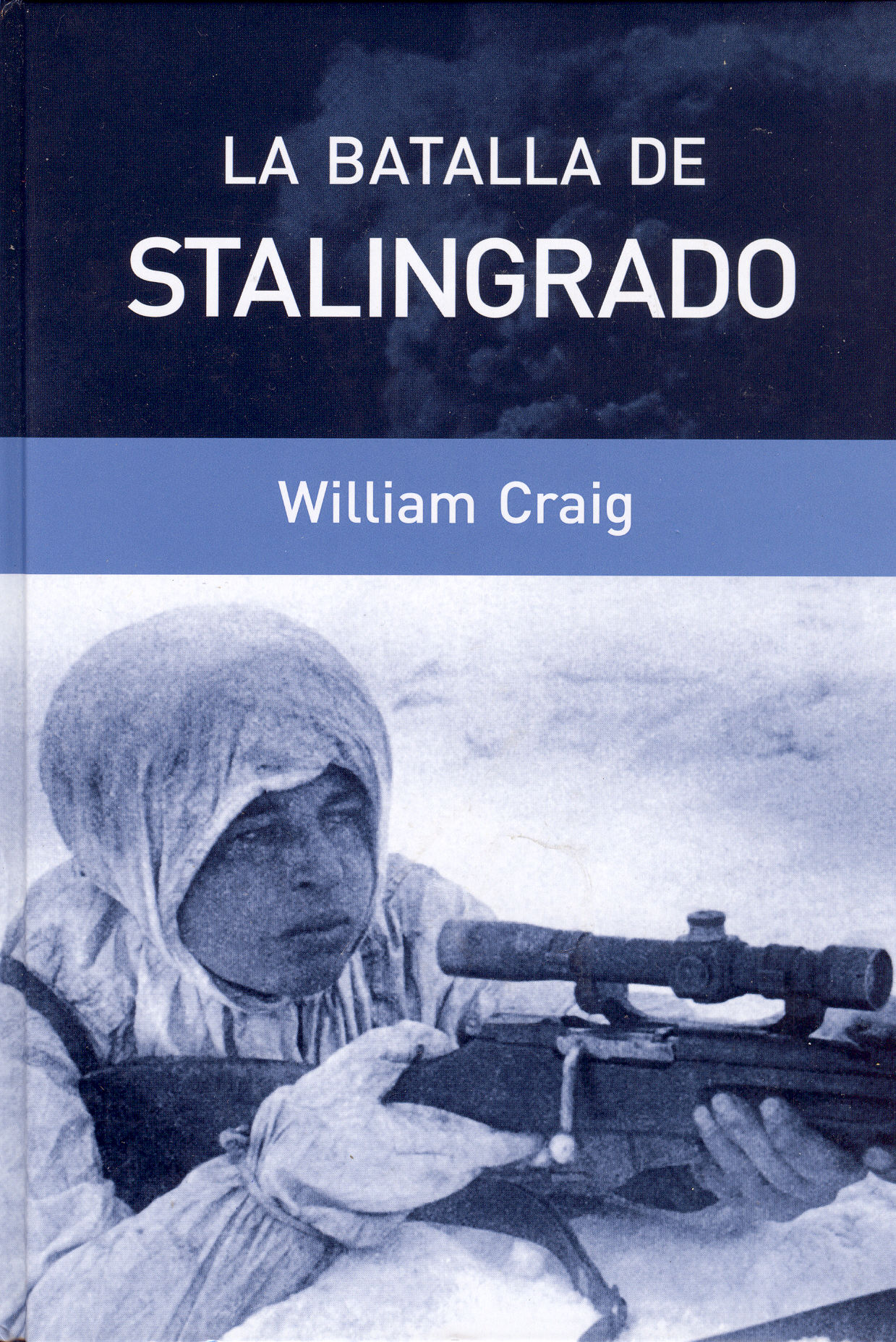 La batalla de stalingrado william craig
